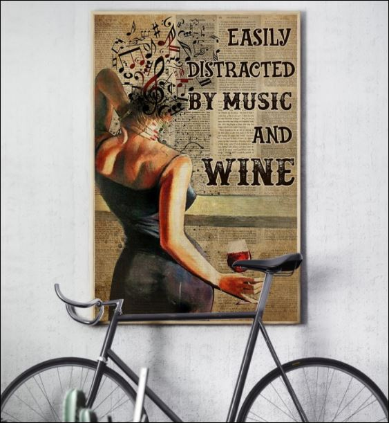 Girl easily distracted by music and wine poster 3