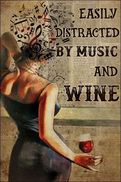 Girl easily distracted by music and wine poster
