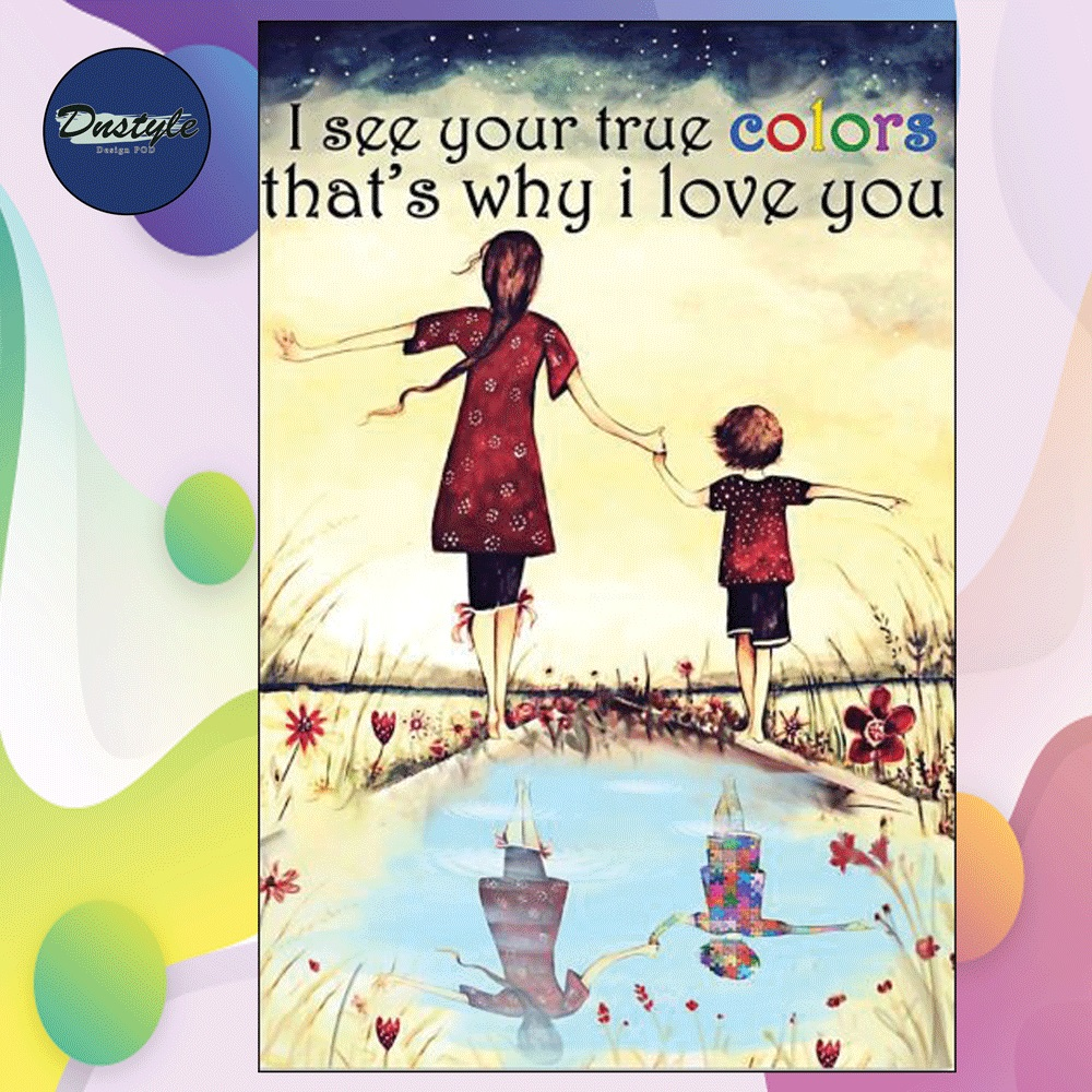 I see your true color that's why i love you poster