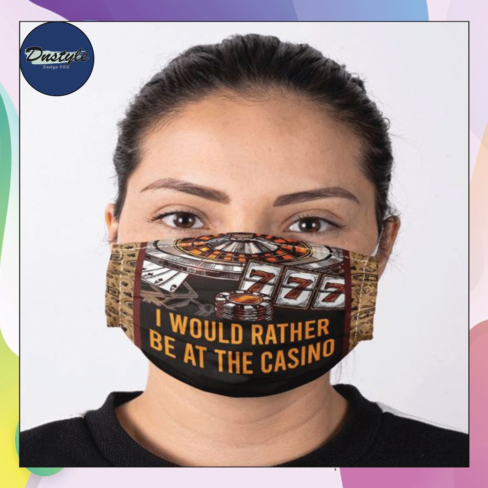 I would rather be at the casino face mask