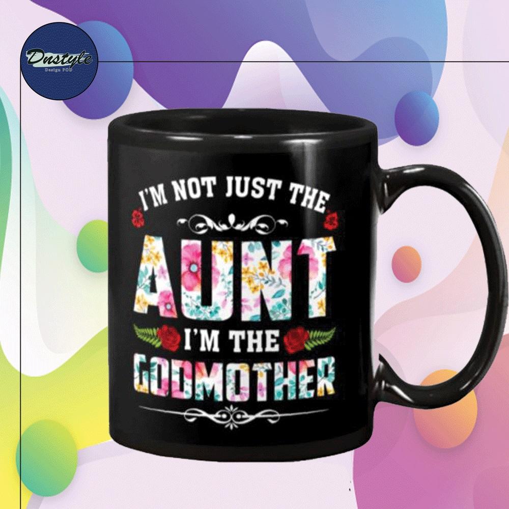 I'm not just the aunt i'm the Godmother mug