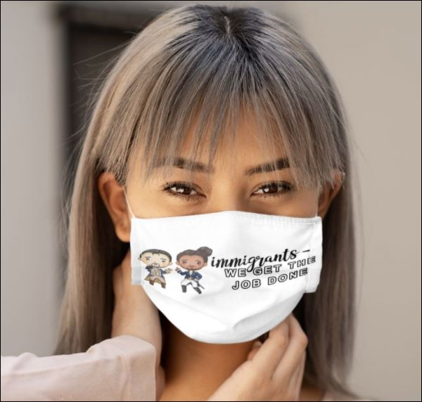 Immigrants we get the job done face mask