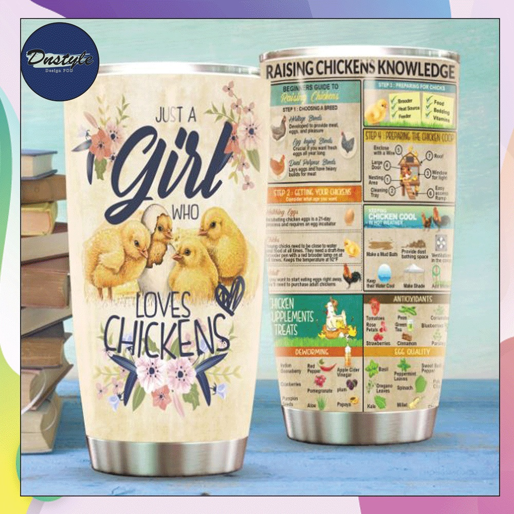Just a girl who loves chickens tumbler