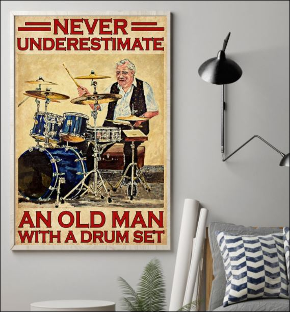 Never underestimate an old man with a drum set poster 1