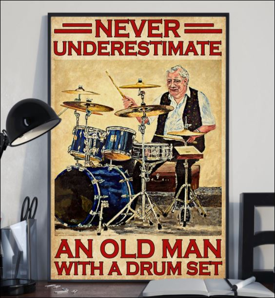 Never underestimate an old man with a drum set poster 2