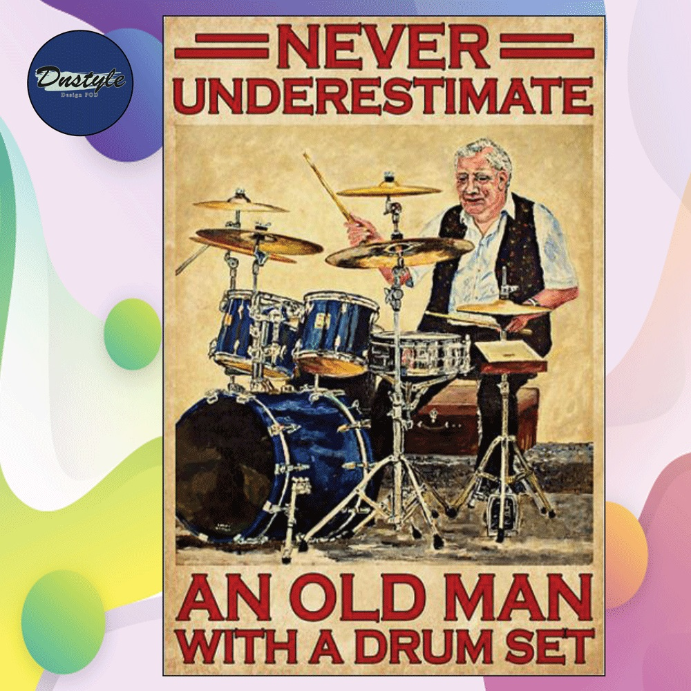 Never underestimate an old man with a drum set poster