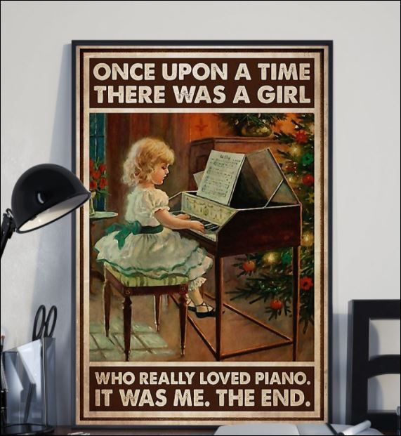 Once upon a time there was a girl who really loved piano it was me the end poster 1