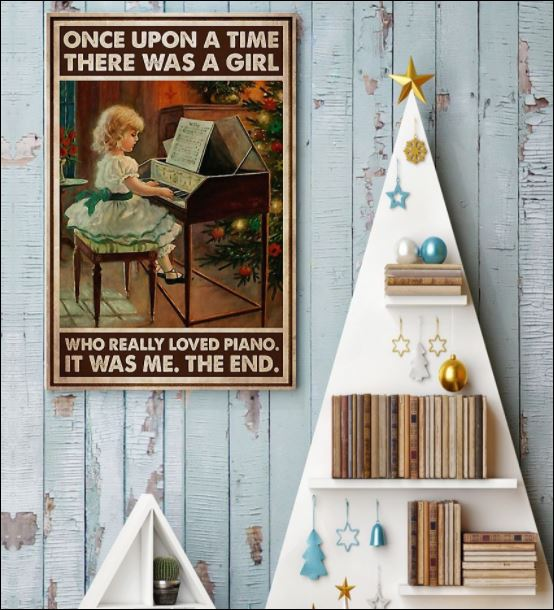 Once upon a time there was a girl who really loved piano it was me the end poster 3