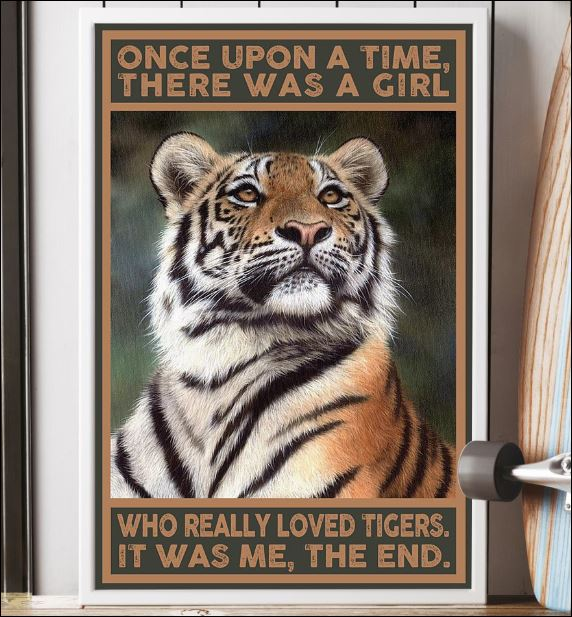 Once upon a time there was a girl who really loved tigers it was me the end poster 2