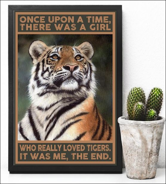 Once upon a time there was a girl who really loved tigers it was me the end poster 3