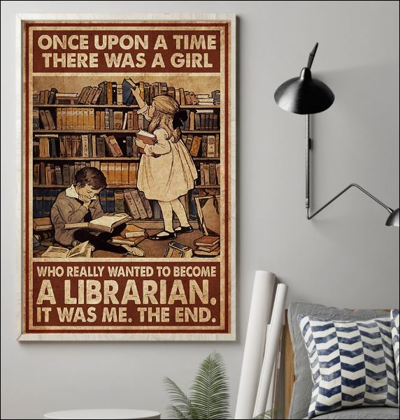 Once upon a time there was a girl who really wanted to become a librarian poster 1