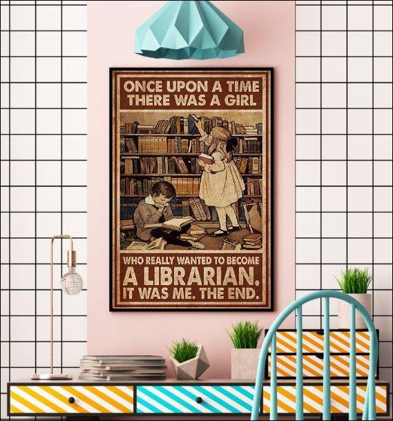 Once upon a time there was a girl who really wanted to become a librarian poster 3