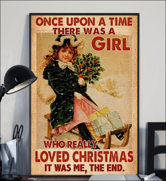One upon a time there was a girl who really loved Christmas it was me the end poster 1