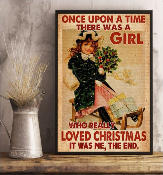 One upon a time there was a girl who really loved Christmas it was me the end poster 2