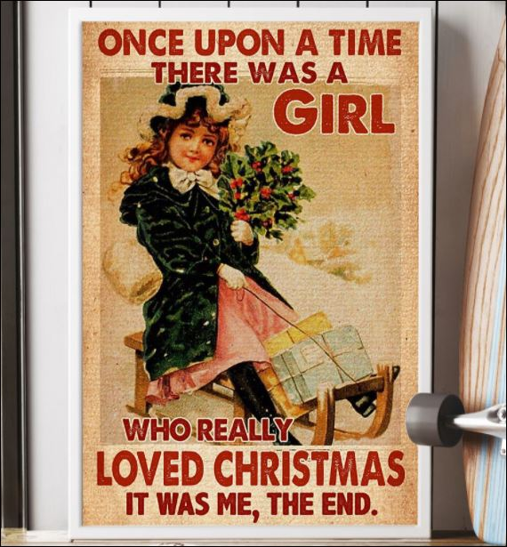 One upon a time there was a girl who really loved Christmas it was me the end poster 3