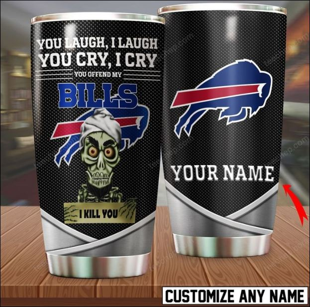 Personalized Achmed you laugh i laugh you cry i cry you offend my Buffalo Bills i kill you tumbler
