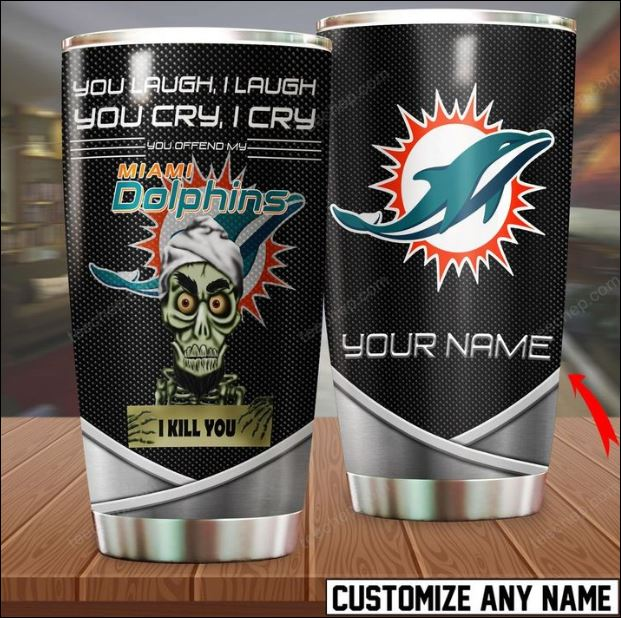 Personalized Achmed you laugh i laugh you cry i cry you offend my Miami Dolphins i kill you tumbler