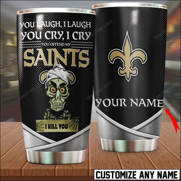 Personalized Achmed you laugh i laugh you cry i cry you offend my New Orleans Saints i kill you tumbler