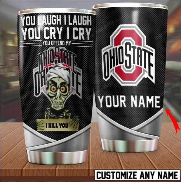 Personalized Achmed you laugh i laugh you cry i cry you offend my Ohio State i kill you tumbler