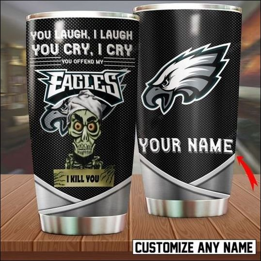 Personalized Achmed you laugh i laugh you cry i cry you offend my Philadelphia Eagles i kill you tumbler
