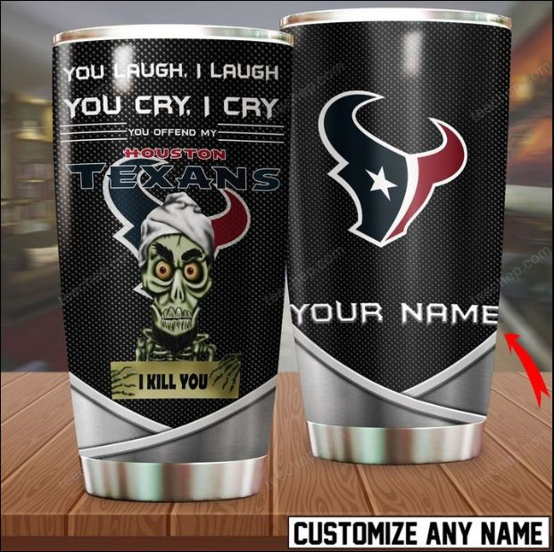 Personalized Achmed you laugh i laugh you cry i cry you offend my Texans i kill you tumbler