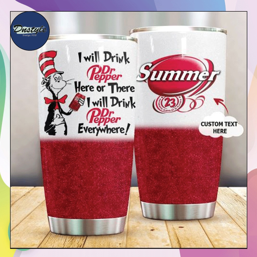 Personalized Dr Seuss i will drink Dr Pepper here or there i will drink Dr Pepper everywhere tumbler