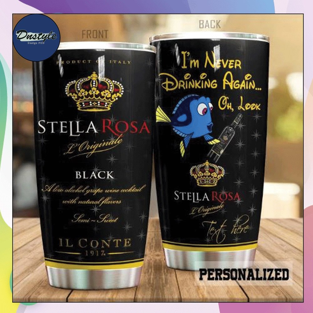 Personalized i'm never drinking again oh look Stella Rose tumbler