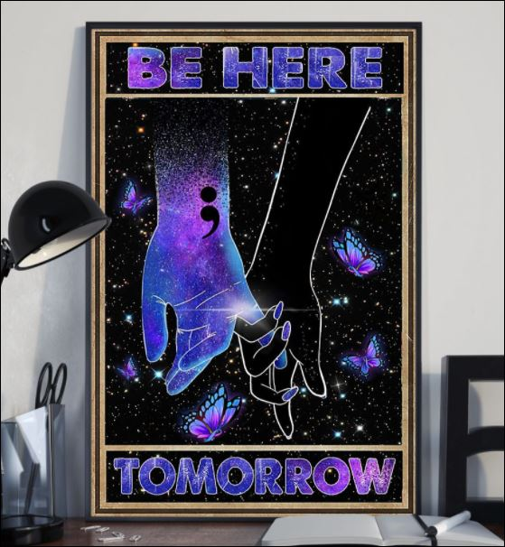 Suicide Prevention be here tomorrow poster 2