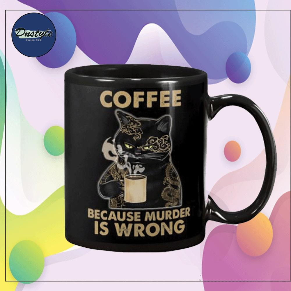 Tattoo cat coffee because murder is wrong mug