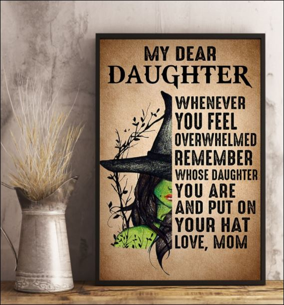 Witch my dear daughter whenever you feel overwhelmed remember whose daughter you are poster 2