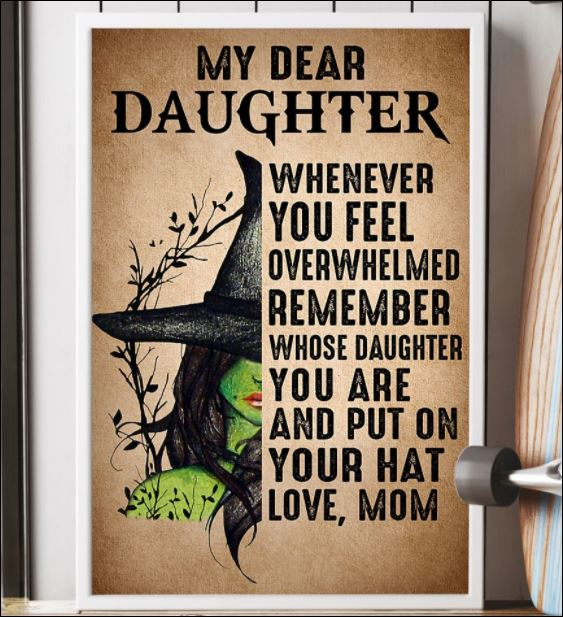 Witch my dear daughter whenever you feel overwhelmed remember whose daughter you are poster 3