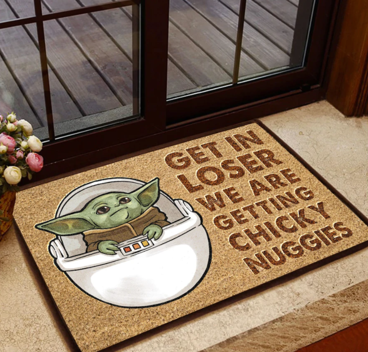 Baby Yoda get in loser we are getting chicky nuggies doormat