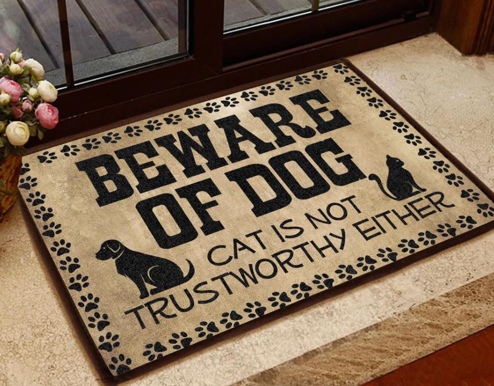 Beware of dog cat is not trustworthy either doormat