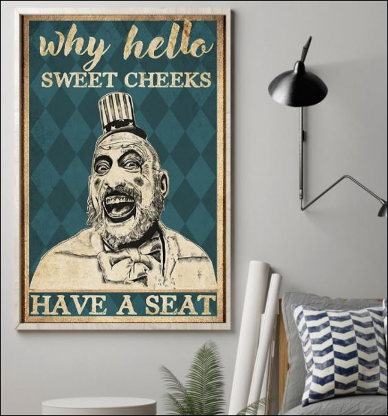 Captain Spaulding why hello sweet cheeks have a seat poster 1