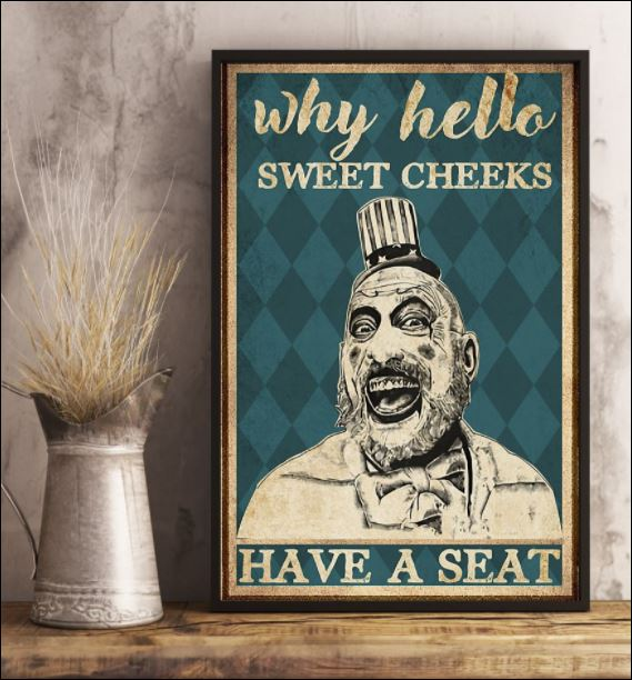 Captain Spaulding why hello sweet cheeks have a seat poster 2