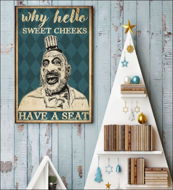 Captain Spaulding why hello sweet cheeks have a seat poster 3
