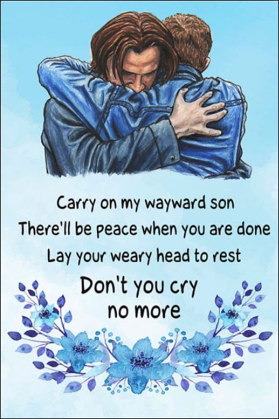 Carry on my wayward son don't you cry no more poster