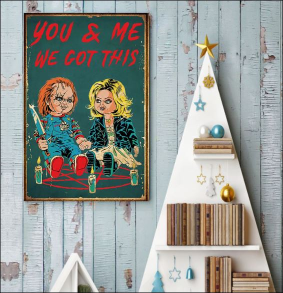 Chucky and Tiffany you and me we got this poster 3