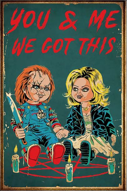 Chucky and Tiffany you and me we got this poster