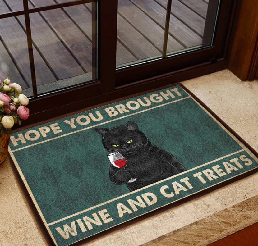 Hope you brought wine and cat treats doormat