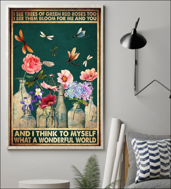 I see trees of green red roses too i see them bloom for me and you poster 1