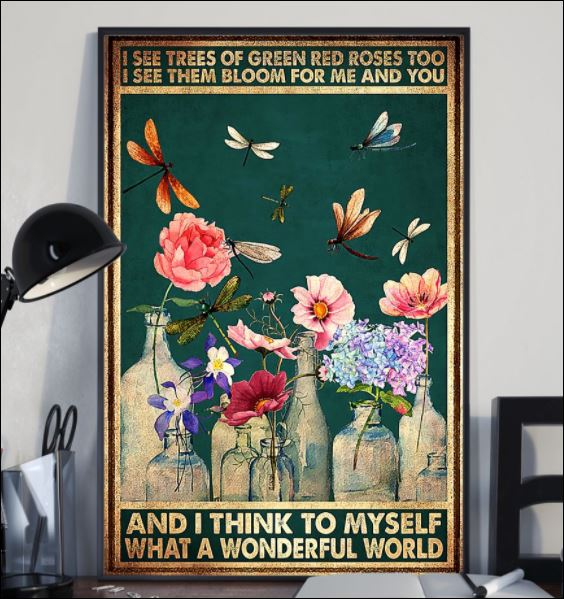 I see trees of green red roses too i see them bloom for me and you poster 2