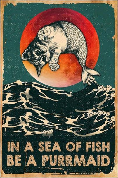 In a sea of fish be a purrmaid poster