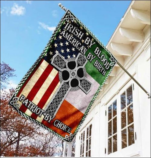 Irish by blood American by birth patriot by choice flag