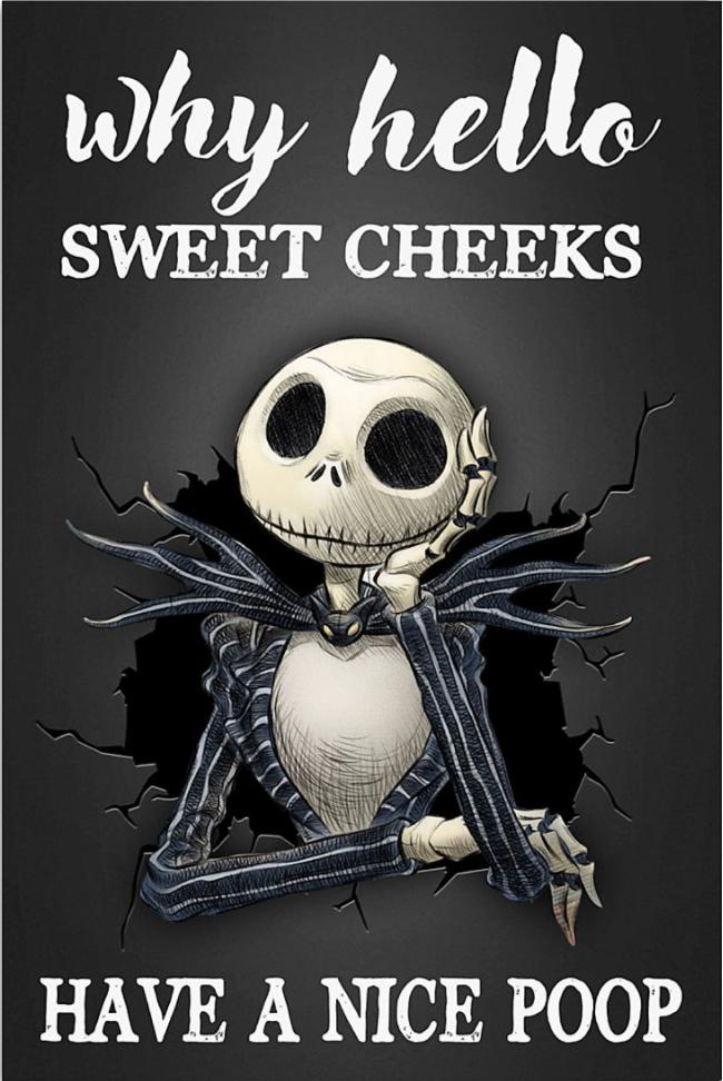 Jack Skellington why hello sweet cheeks have a nice poop poster