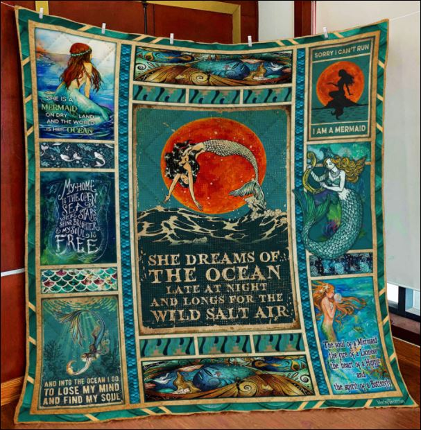 Mermaid she dreams of the ocean late at night and longs for the wild salt air quilt