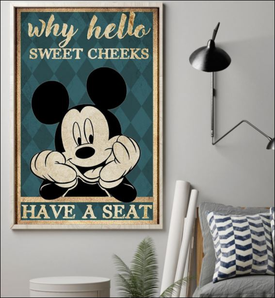 Mickey mouse why hello sweet cheeks have a seat poster 1