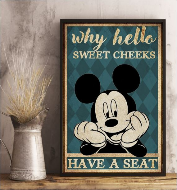 Mickey mouse why hello sweet cheeks have a seat poster 2