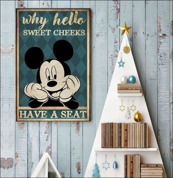 Mickey mouse why hello sweet cheeks have a seat poster 3