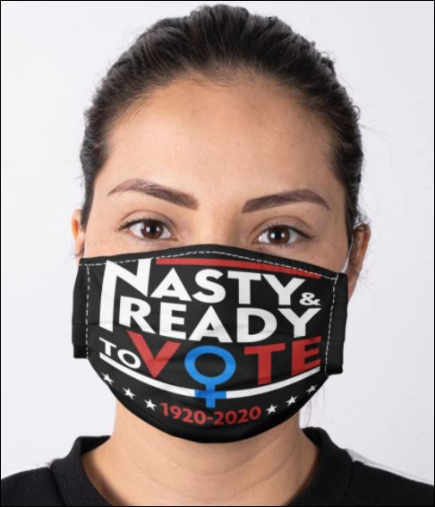 Nasty ready to vote 1920 2020 face mask